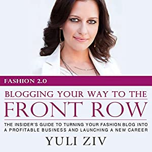 Fashion 2.0: Blogging Your Way to the Front Row | Livre audio