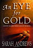 An Eye for Gold, Sarah Andrews, 0312253494