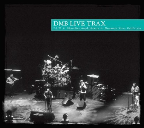 DMB Live Trax, Vol. 17: Shoreline Amphitheatre, Mountain View, California, 7/6/97