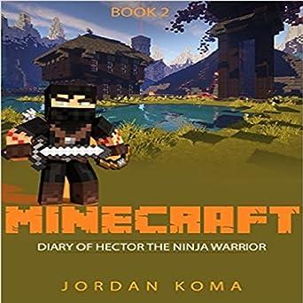 Amazon.com: Minecraft: Diary of Hector the Ninja Warrior ...