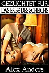 Gezüchtet für das Erbe des Scheichs (BDSM, Alpha Mann Dominant, Weibliche Unterwerfung Erotik)