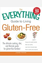 The Everything Guide to Living Gluten-Free: The Ultimate Cooking, Diet, and Lifestyle Guide for Gluten-Free Families! Paperback
