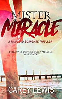 Mister Miracle: A Thailand Suspense Thriller by [Lewis, Carey]