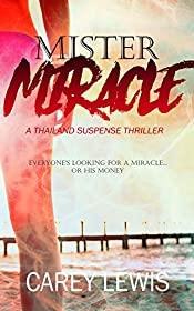 Mister Miracle: A Thailand Suspense Thriller