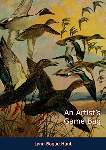 An Artist's Game Bag por Lynn Bogue Hunt