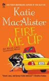 Front cover for the book Fire Me Up by Katie MacAlister