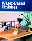 Water Based Finishes (Taunton Woodworking Resource Library)