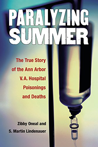 paralyzing-summer-the-true-story-of-the-ann-arbor-va-hospital-poisonings-and-deaths