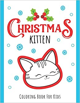 Christmas Kitten Coloring Book For Kids Cute Cat Coloring Pages Design Newbubble 9798692523457 Amazon Com Books