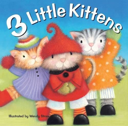 (3 Little Kittens (20 Favourite Nursery Rhymes - Illustrated by Wendy Straw))