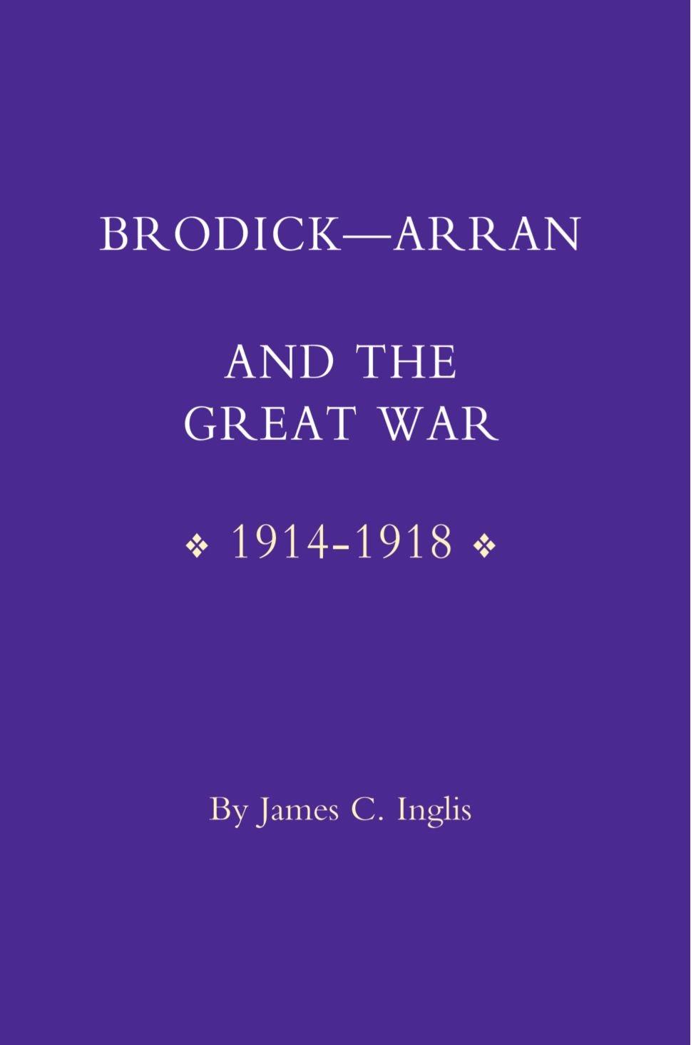 brodick arran and the great war inglis james c