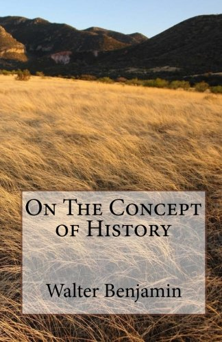 On The Concept of History (Walter Benjamin Theses On The Philosophy Of History)