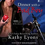 Dinner with a Bad Boy: A Novella | Kathy Lyons