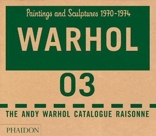 Andy Warhol Catalogue Raisonné, Vol. 3: Paintings and Sculptures, 1970-1974
