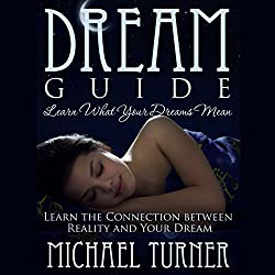 Dream Guide: Learn What Your Dreams Mean