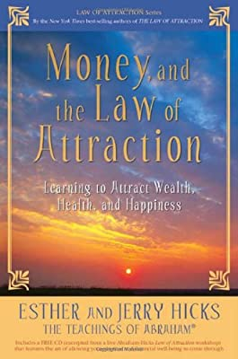 Money, and the Law of Attraction by Esther and Jerry Hicks