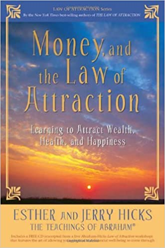 Resultado de imagem para Money and the Law of Attraction: Learning to Attract Wealth, Health and Happiness