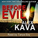 Before Evil: The Prequel - Maggie O'Dell Book 12 Audiobook by Alex Kava Narrated by Tanya Eby
