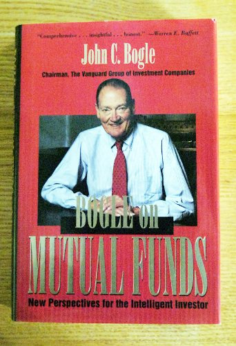 bogle-on-mutual-funds-new-perspectives-for-the-intelligent-investor-chairman-the-vanguard-group-of-i