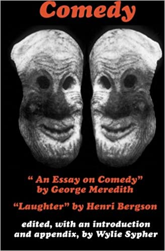 comedy an essay on comedy by george meredith laughter by  comedy an essay on comedy by george meredith laughter by henri bergson wylie sypher 9780801823275 com books