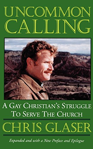 Uncommon Calling: A Gay Christian's Struggle to Serve the Church ()