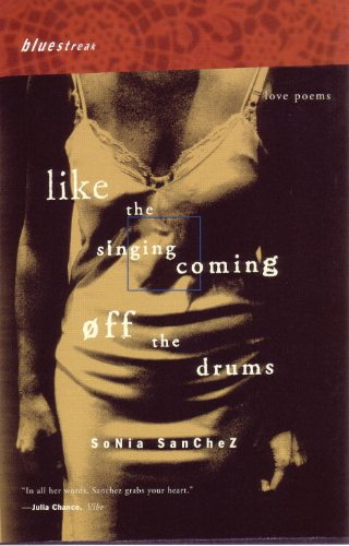 Like the Singing Coming off the Drums: Love Poems (Bluestreak)