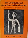 The conservation of antiquities and works of art;: Treatment, repair, and restoration