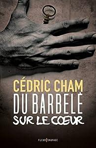Du barbelé sur le coeur par Cédric Cham