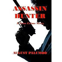 Assassin Hunter : A True Crime Story