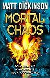 Mortal Chaos. Matt Dickinson