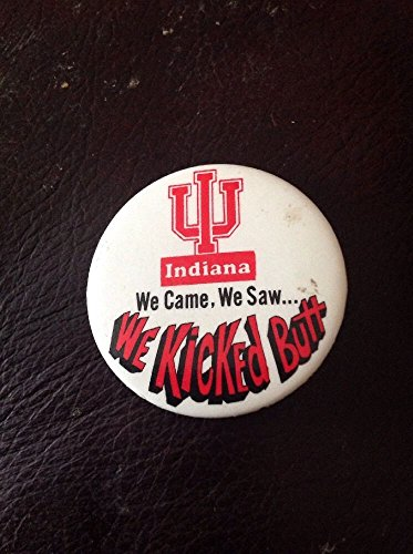 Indiana University Hoosiers We Came We Saw We Kicked Butt pin - Indiana Hoosiers Pins