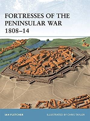 Fortresses of the Peninsular War 1808-14: 12: Amazon.es: Fletcher, Ian, Taylor, Chris: Libros en idiomas extranjeros