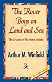 The Rover Boys on Land and Sea, Arthur M Winfield, 1421841363