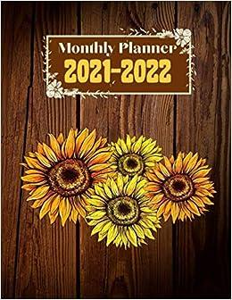 Monthly Planner 2021-2022: Sunflower Wooden Background ...