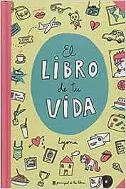 El libro de tu vida (Principal de los Libros): Amazon.es: Lyona: Libros