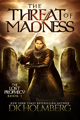 The Threat of Madness (The Lost Prophecy Book 1) by [Holmberg, D.K.]