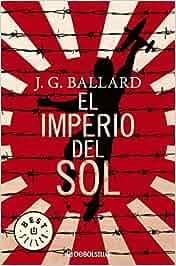 El imperio del sol (BEST SELLER): Amazon.es: J. G. Ballard