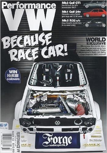 Performance VW Magazine (March 2013, Mk3 Golf GTI): Elliott Roberts: Amazon.com: Books
