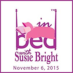 In Bed with Susie Bright 680: My Night in KillJoy Castle - Lesbian Feminist Zombies Gone Wild!