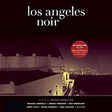 Los Angeles Noir Audiobook by Denise Hamilton (editor) Narrated by Victor Bevine, Elizabeth Evans, Therese Plummer, David Marantz, Mirron Willis