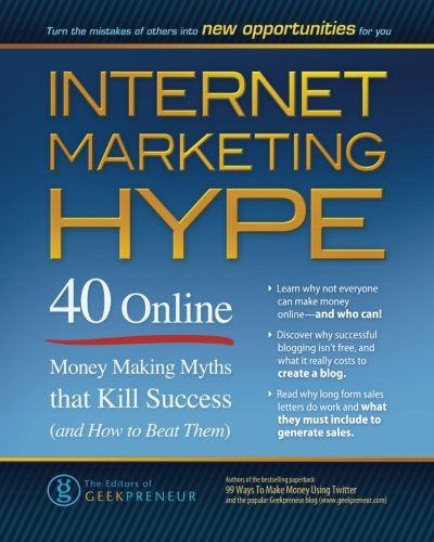 Internet Marketing Hype: 40 Online Money Making Myths that Kill Success (and How to Beat Them) (Wholesale Beats)