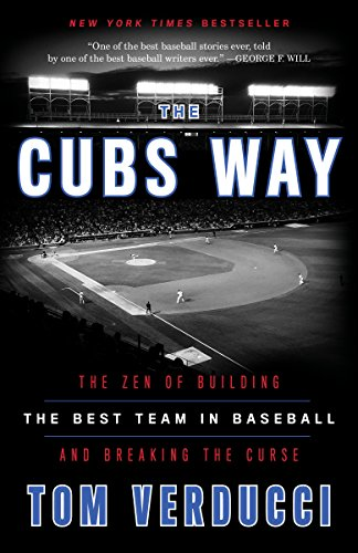 The Cubs Way: The Zen of Building the Best Team in Baseball and Breaking the Curse (Best Team Building Games)