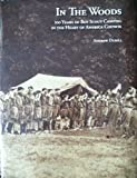 In the Woods : One Hundred Years of Camping in the Heart of America Council, Dubill, Andrew, 0975496336