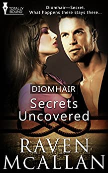 Secrets Uncovered (Diomhair Book 2) by [McAllan, Raven]