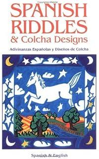 SPANISH RIDDLES & COLCHA DESIGNS: Adivinanzas Espanolas Y Disenos De Colcha (2005-05
