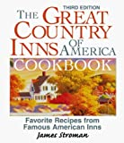 img - for The Great Country Inns of America Cookbook: Favorite Recipes from Famous American Inns by James Stroman (1999-10-04) book / textbook / text book