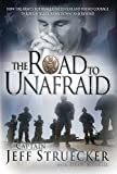 The Road to Unafraid: How the Army's Top Ranger Faced Fear and Found Courage through, Books Central