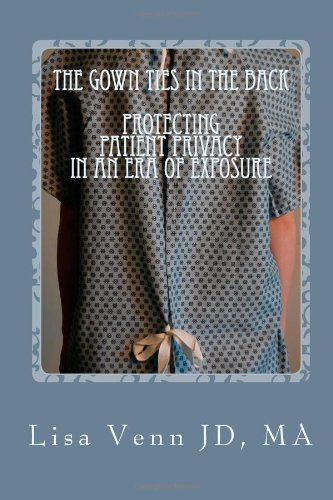 The Gown Ties in the Back: Protecting Patient Privacy in an Era of Exposure (Tie Gown Patient)