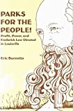 img - for Parks for the People! Profit, Power, and Frederick Law Olmsted in Louisville book / textbook / text book