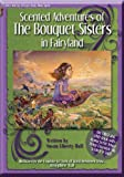 Scented Adventures of the Bouquet Sisters in Fairyland, Susan Liberty Hall, 098332476X